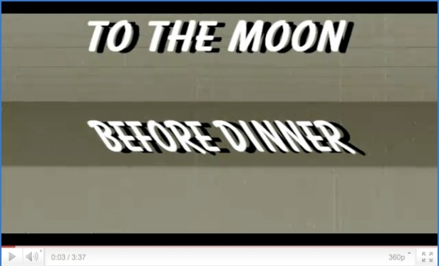 To the Moon Before Dinner