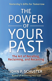 John P Schuster The Power of Your Past book cover 9781605098265L